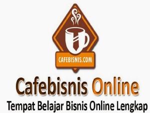 CaféBisnis.com-Tempat-Belajar-Bisnis-Online-Lengkap